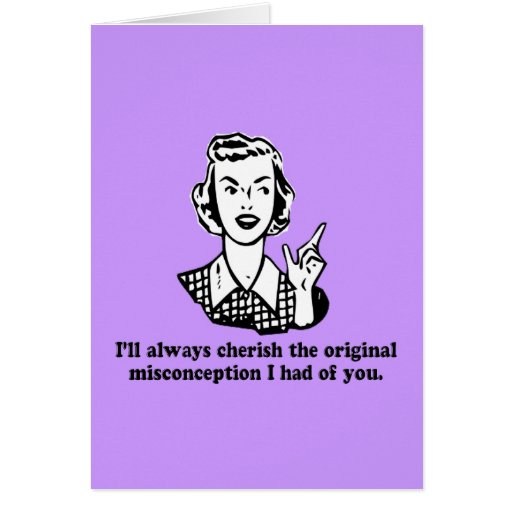 misconception_sarcastic_humor_greeting_cards-rc49d03eced474589838a1ec85afeea10_xvuat_8byvr_512